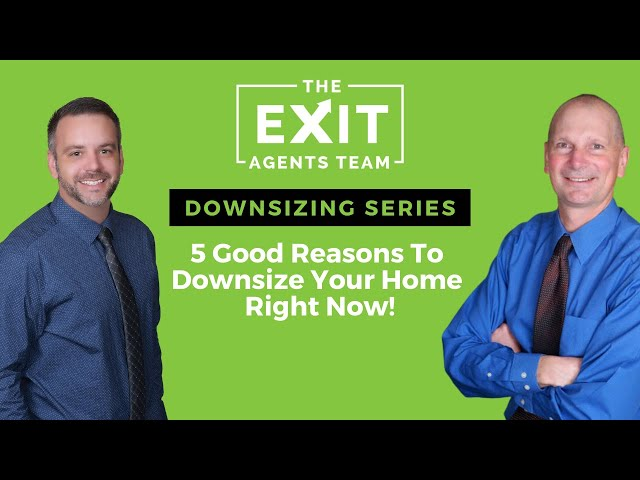 5 Good Reasons To Downsize Your Home Right Now!
