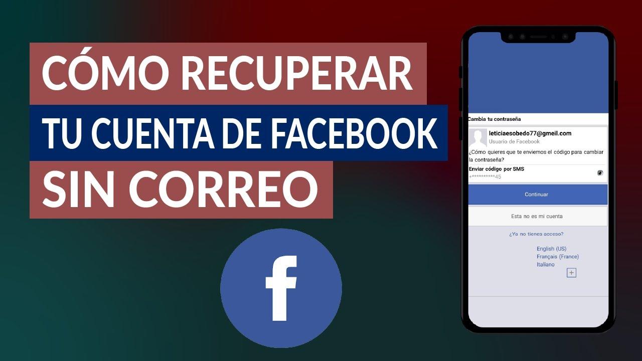 Cómo Recuperar Tu Cuenta De Facebook Sin Correo Teléfono O Contraseña Youtube