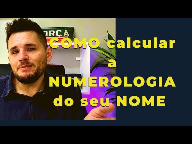 COMO calcular a Numerologia do seu NOME