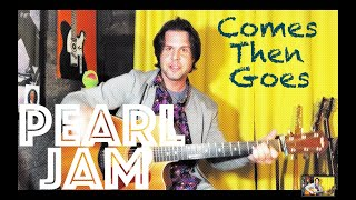 Guitar Lesson: How To Play Comes Then Goes by Pearl Jam