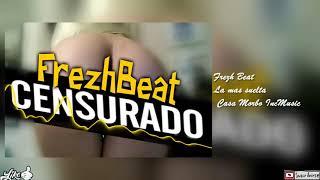 La mas suelta - Frezh beat ®