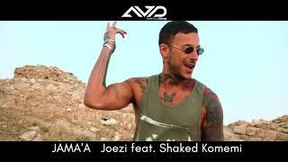 Jama'a Joezi feat. Shaked Komemi