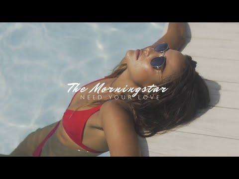 The Morningstar - Need Your Love (Radio Edit) #EnjoyMusic
