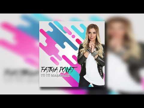 Fatma Polat - Tü Tü Maşallah