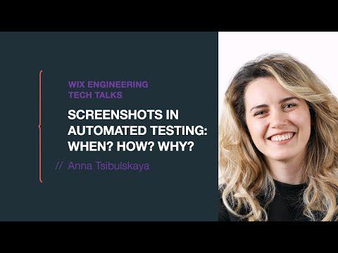 Screenshots in Automated Testing: When? How? Why? - Anna Tsibulskaya