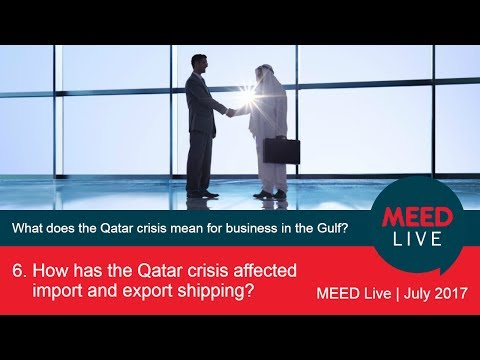 6. How has the Qatar crisis affected import and export shipping?