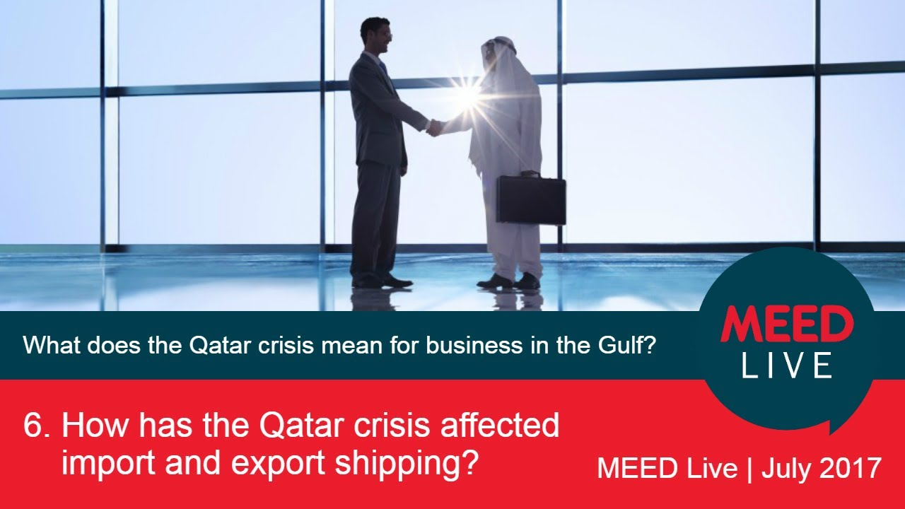 6  How has the Qatar crisis affected import and export shipping?