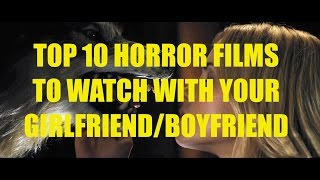 Top 10 Horror Movies To Watch With Your Girlfriend/Boyfriend