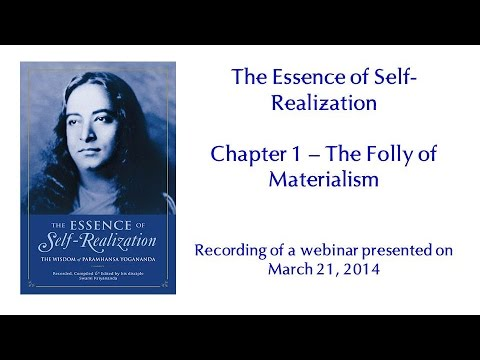 Essence of Self-Realization - Ch 1, The Folly of Materialism