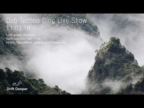 Dub Techno Blog Live Show 123 - 11.03.18