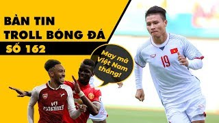 Bản tin Troll Bóng Đá số 162: Olympic Việt Nam làm lu mờ trận trận thua của M U và Arsenal