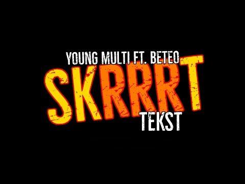YOUNG MULTI ft. Beteo - Skrrrt [TEKST]