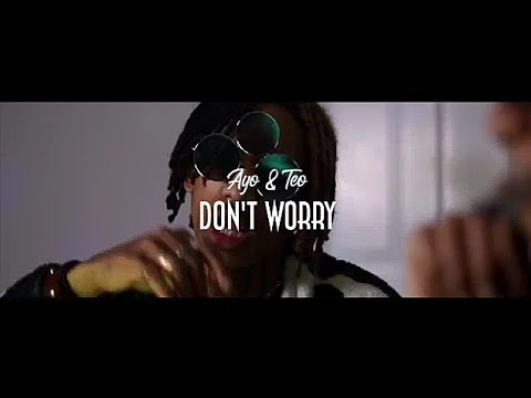 Download Ayo Teo Don T Worry OFFICIAL DANCE VIDEO By