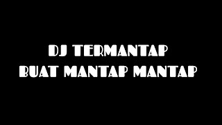 DJ Termantap Buat Mantap Mantap Request : Linda Ndot Yang Suka Mantap Mantap