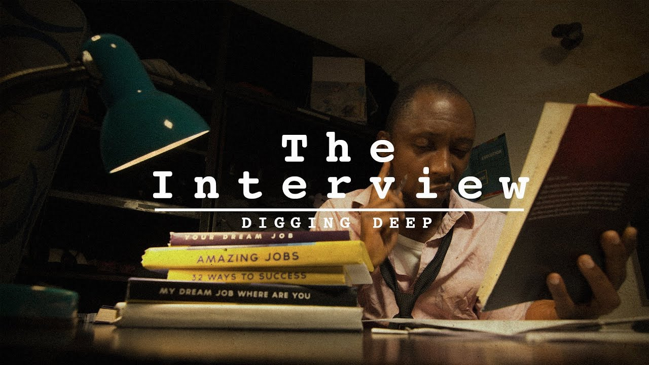 The Interview – Digging Deep