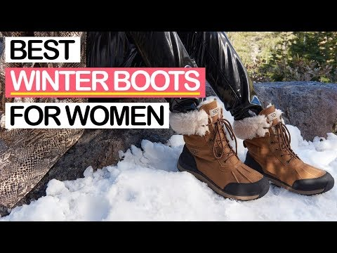 10 Best Winter And Snow Boots For Women 2019