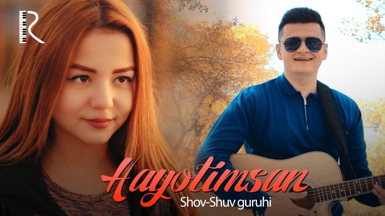 Shov-Shuv guruhi — Hayotimsan | Шов-Шув гурухи — Хаётимсан