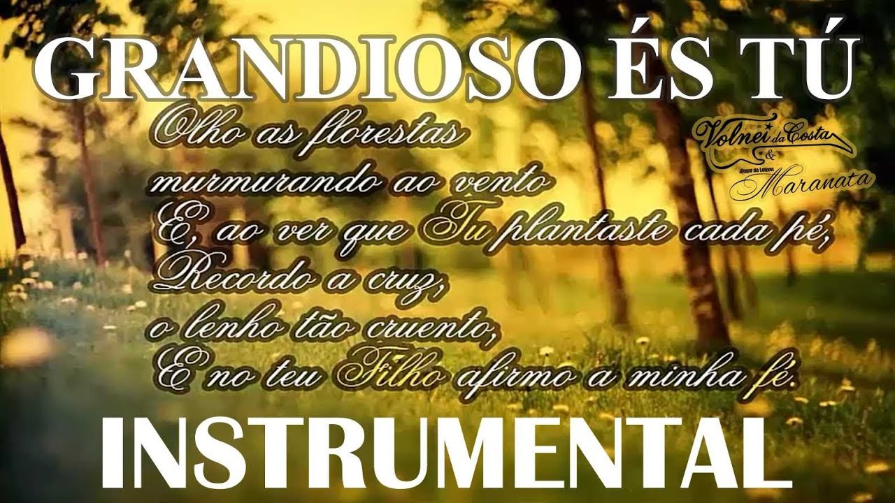 Grandioso és Tu - Volnei da Costa e grupo C (Maranata) - Playback  Instrumental - YouTube
