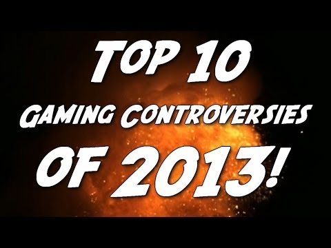 Top 10 Gaming Controversies of 2013!
