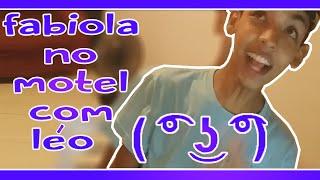 Fabiola No Motel Com léo ( ͡° ͜ʖ ͡°) HM