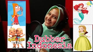 Dubber Upin Ipin versi Indonesia, Princess Amber Sofia The First, Candace Phineas & Ferb, dll,