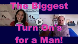 Dating Advice for Women: Biggest Turn On's for a Man