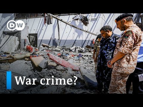 UN: Air strike on Libya migrant detention center a 'war crime'   DW News