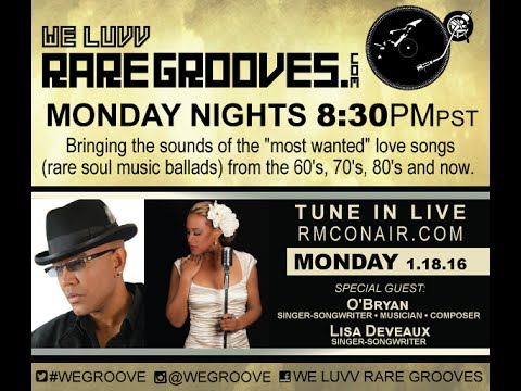 We Luvv Rare Grooves 1 18 16 O'Bryan & Lisa Deveaux