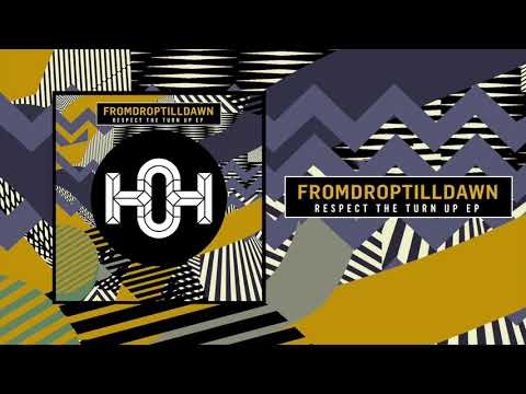 FromDropTillDawn - Turn Me Up (Frederique Remix)
