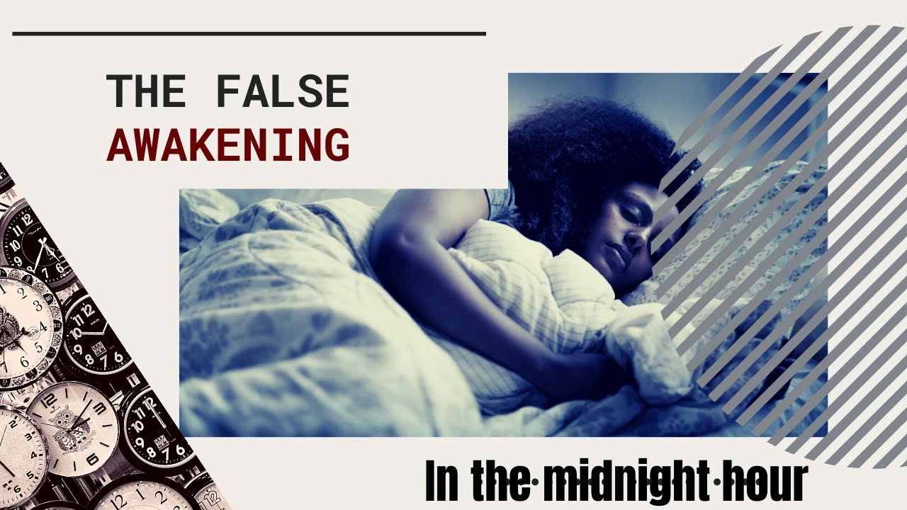 The False Awakening- In the Midnight Hour | Get Triggered