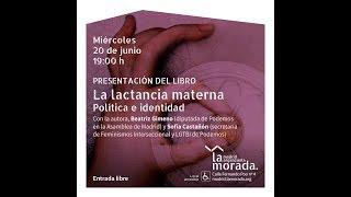 Presentación de 'La lactancia materna. Política e identidad', con Beatriz Gimeno y Sofía Castañón
