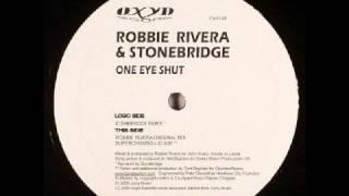 Robbie Rivera - One Eye Shut (Stonebridge Superchumbo Remix)