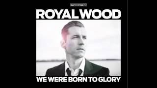 The Glory - Royal Wood