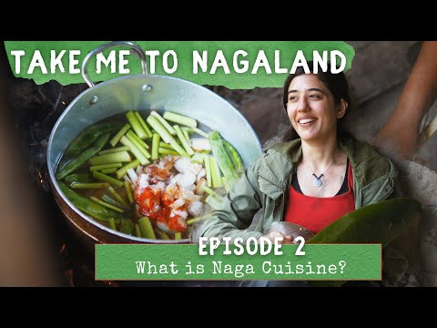What Is Naga Cuisine? | Take Me To Nagaland | Khonoma & Dzuleke | Ep2 | North East India