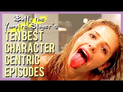 Buffy The Vampire Slayer's Ten Best Character Centric Episodes