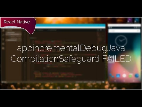 React-Native run-android FAIL! appincrementalDebugJavaCompilationSafeguard  FAILED
