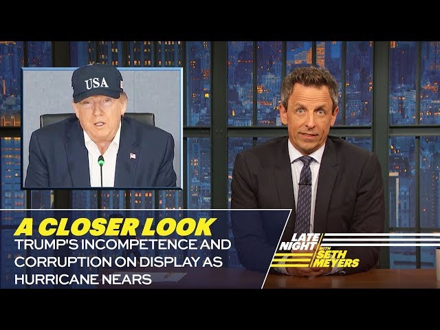 Trumps Incompetence and Corruption on Display as Hurricane Nears: A Closer Look
