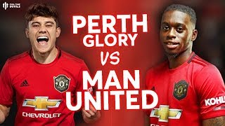 MAN UTD v Perth Glory Preview: James And AWB Debuts!