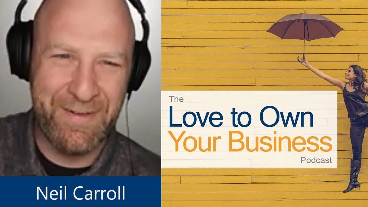 Neil Carroll - vidwheel, LLC - Love to Own Your Business Podcast   Episode 9