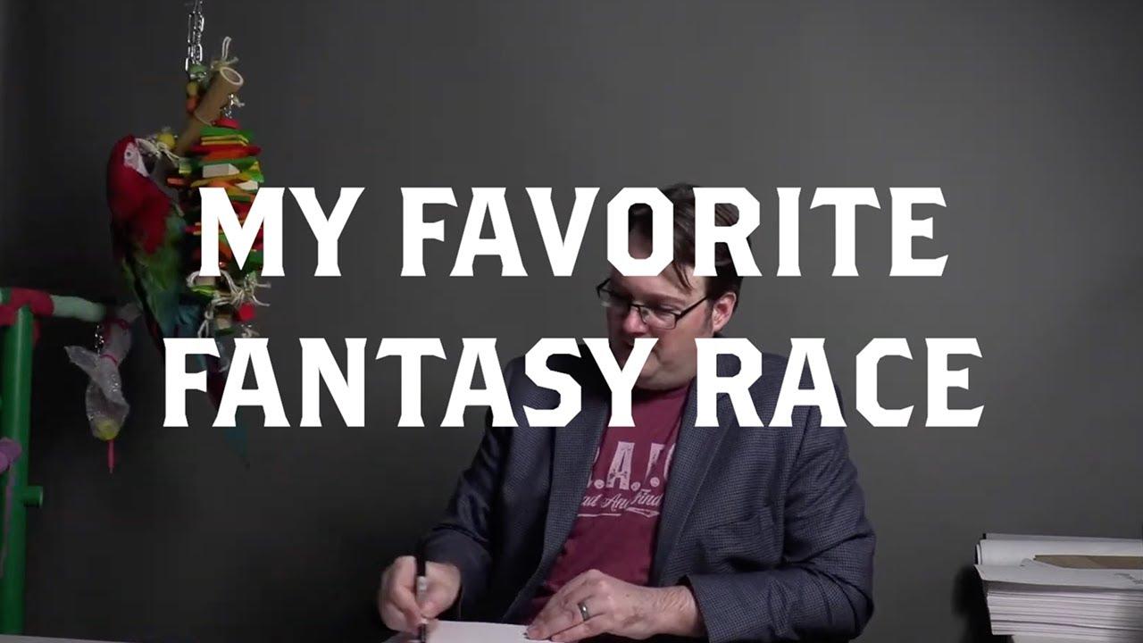 My Favorite Fantasy Race