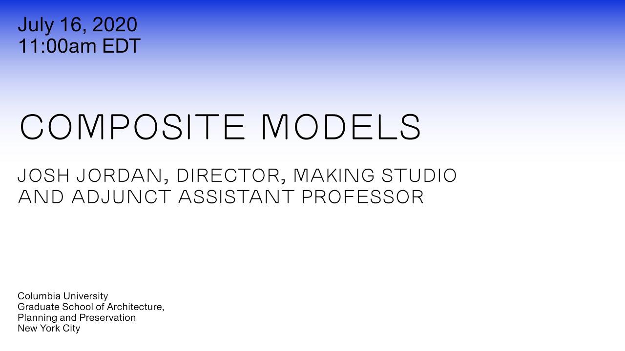 Composite Models with Josh Jordan, July 16, 2020