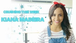 Crushing This Week with Kiana Madeira