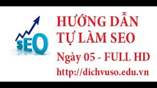 Tự làm seo ngày 05 - Đánh giá website và viết bài chuẩn SEO