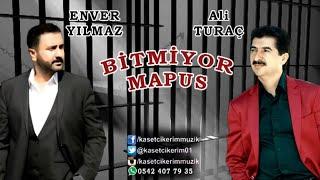 ALİ TURAÇ & ENVER YILMAZ - BİTMİYOR MAPUS