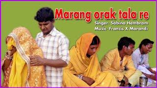 MARANG ORAK TALA RE // DONG VIDEO SONG // NEW SANTALI TRADITIONAL VIDEO