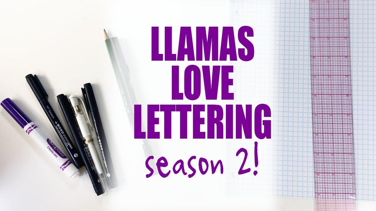Llamas Love Lettering Youtube