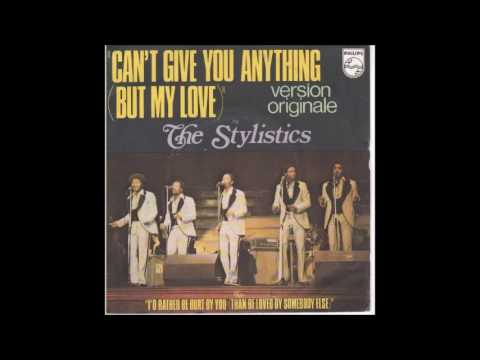 Stylistics  -  Can't Give You Anything But My Love