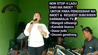 Download lagu Dangdut pop sunda | Ma imoet | Non stop 4 lagu khusus request penggemar