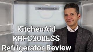 KitchenAid KRFC300ESS Refrigerator Review