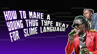 MAKING A BEAT FOR SLIME LANGUAGE | HOW TO MAKE A YOUNG THUG TYPE BEAT